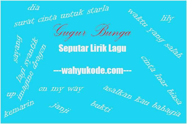Lirik Lagu Gugur Bunga Lengkap Beserta Notnya Ismail Marzuki