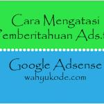 Cara Mengatasi Ads txt untuk Adsense di Blog WordPress, Langsung Bisa!