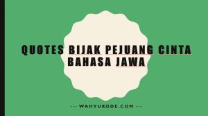 Kata Kata Bijak Pejuang Cinta Bahasa Jawa Wahyukode
