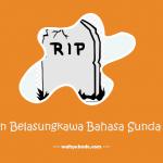 √ Ucapan Belasungkawa Bahasa Sunda Singkat dan Artinya (Lengkap)
