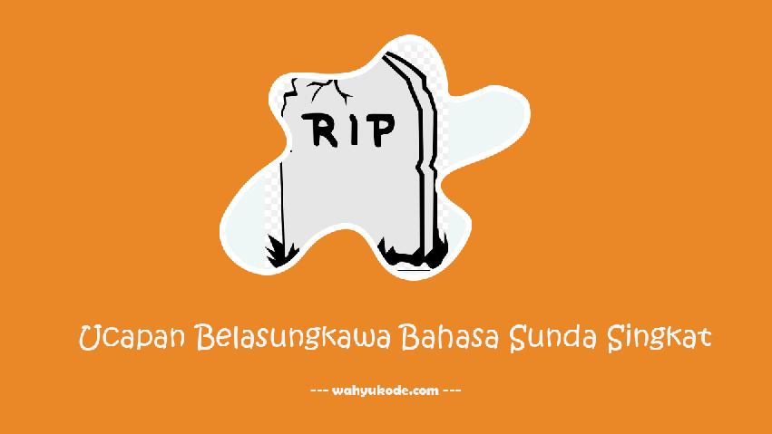 Ucapan Belasungkawa Bahasa Sunda Singkat Dan Artinya