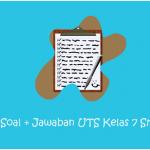 √ Soal UTS Kelas 7 Semester 1 dan Kunci Jawaban Semua Mapel