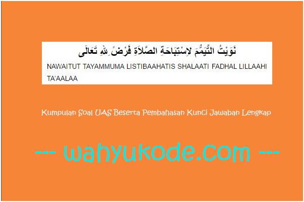 Soal UAS PAS PAI Kelas 7 Semester 1 Kurikulum 2013 Niat Tayamum