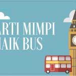 √ Arti Mimpi Naik Bus Besar Pariwisata dan Bis Umum  yang Ngebut
