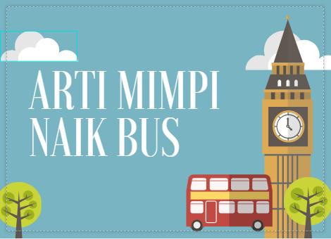 Arti Mimpi Naik Bus Besar Pariwisata dan Bis Umum