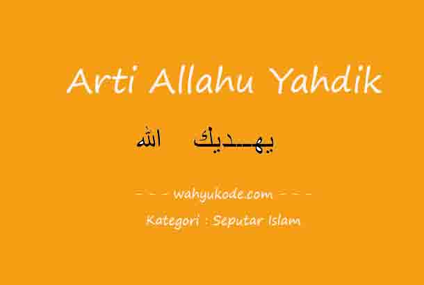 Arti Allahu Yahdik dalam Istilah Bahasa Arab