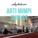 15+ Arti Mimpi Sholat Berjamaah Di Masjid Terlengkap   Subuh Jumat dll