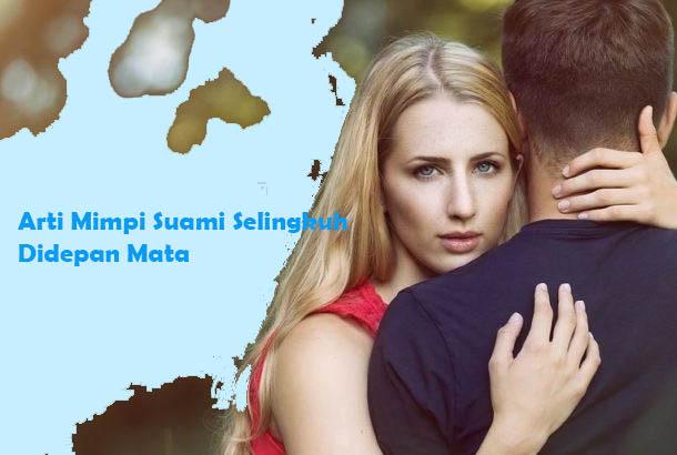 Arti Mimpi Melihat Suami Selingkuh diDepan Mata Menurut Islam dan Primbon