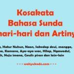 √ Kosakata Bahasa Sunda Sehari-Hari beserta Artinya Lengkap
