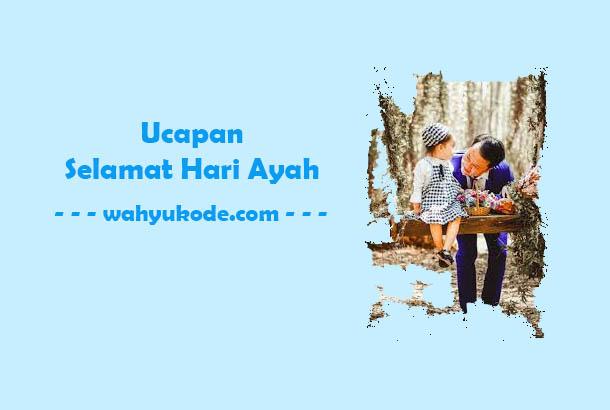 Ucapan Selamat Hari Ayah (Father's Day) Nasional Singkat Dan Keren