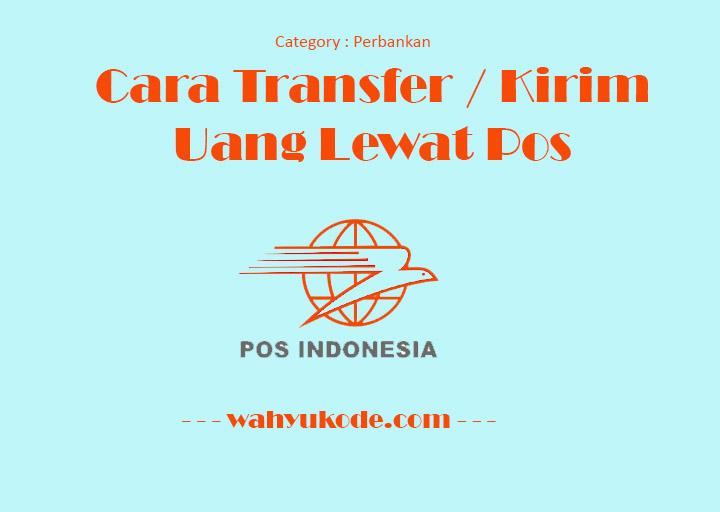 Cara Transfer / Kirim Uang Lewat Pos Indonesia Tanpa Rekening
