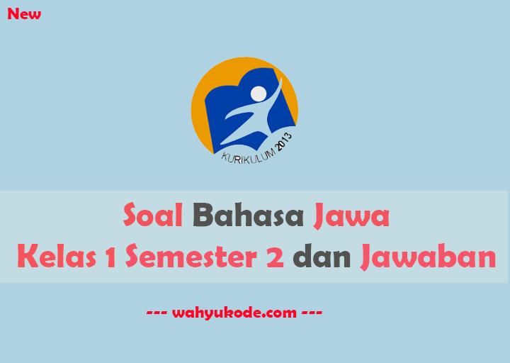 Soal Bahasa Jawa Kelas 1 Semester 2